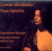 ANYA JAGIELSKA - Lunas olvidadas - Zapomniane księżyce - pieśni sefardyjskie