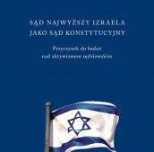 Sąd Najwyższy Izraela jako sąd konstytucyjny