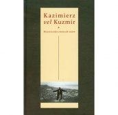 Kazimierz vel Kuzmir. Miasteczko różnych snów.