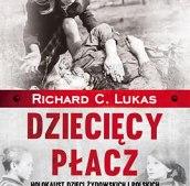 DZIECIĘCY PŁACZ HOLOKAUST DZIECI ŻYDOWSKICH I POLSKICH W LATACH 1939-1945