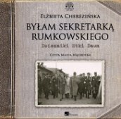 Byłam sekretarką Rumkowskiego. Dzienniki Etki Daum. Audiobook