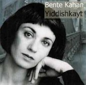 Bente Kahan - Yiddishkayt